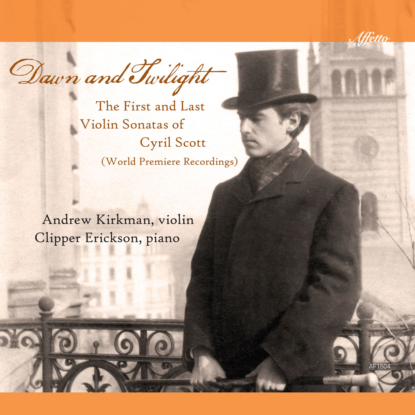 Dawn and Twilight: The First and Last Violin Sonatas of Cyril Scott (World Premiere Recordings)