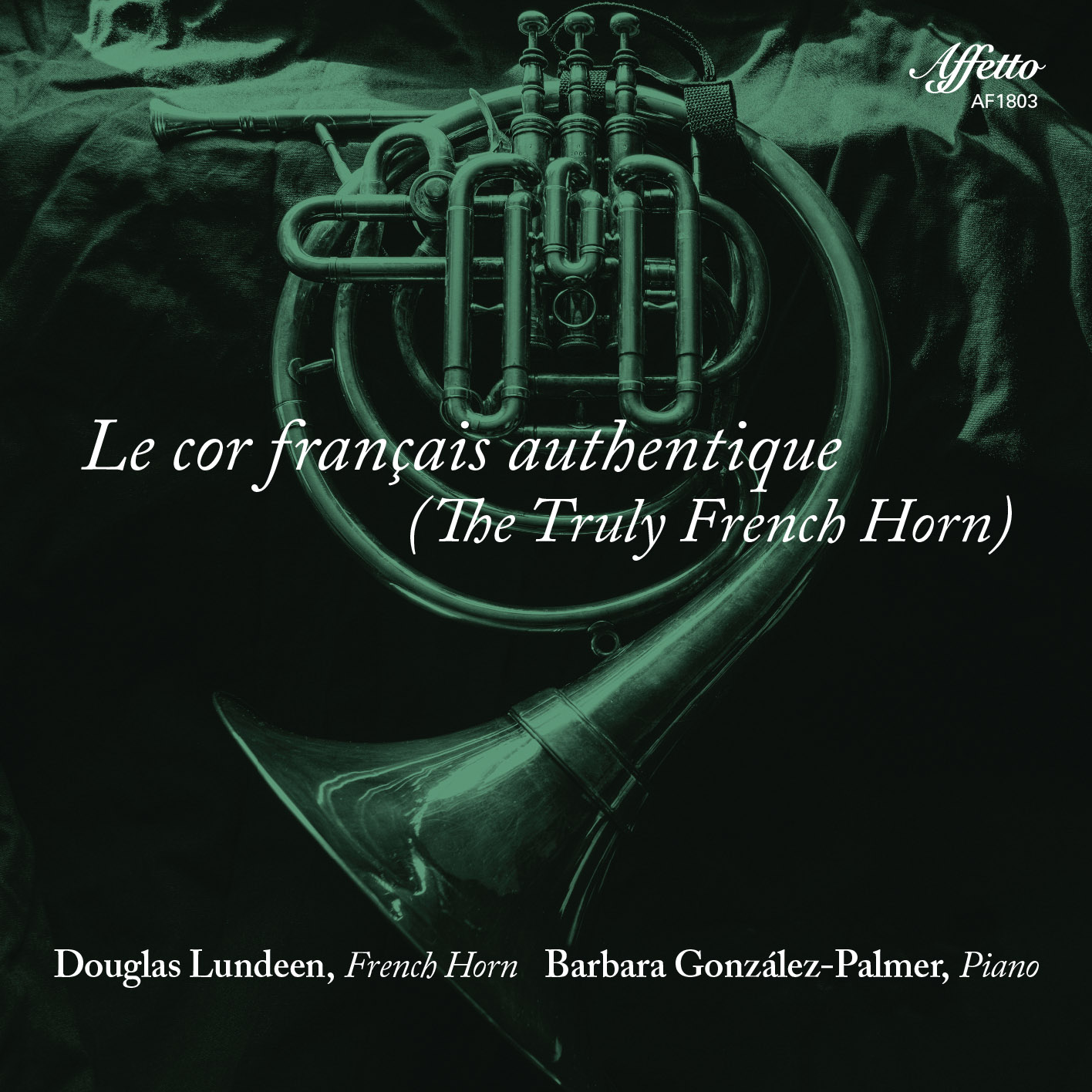 Douglas Lundren, French Horn / Barbara Gonzales-Palmer, Piano – Le cor francais authentique (The Truly French Horn)