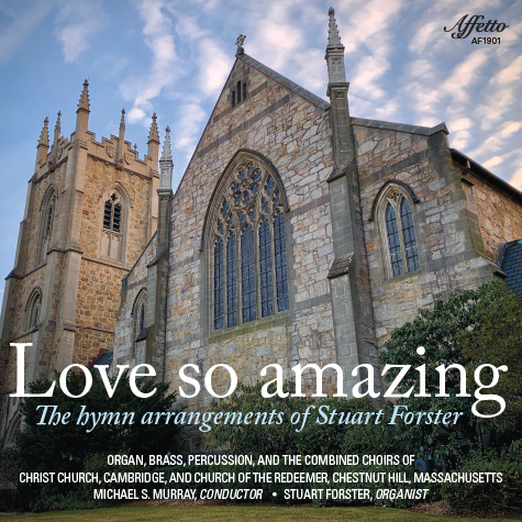Love So Amazing – The hymn arrangements of Stuart Forster