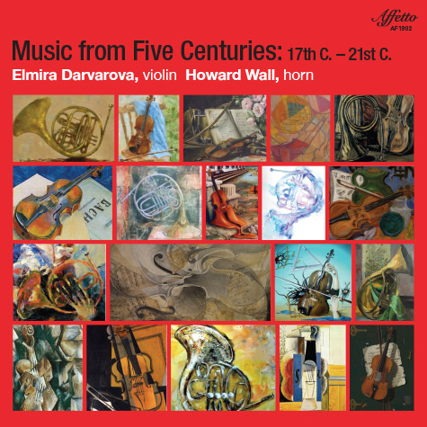 Music From Five Centuries: 17th C. – 21st C. – Elmira Darvarova, violin, Howard Wall, horn