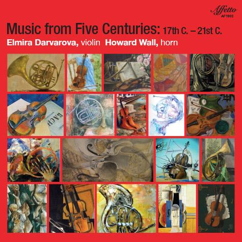 Music From Five Centuries: 17th C. – 21st C. – Elmira Darvarova, violin, Howard Wall, horn