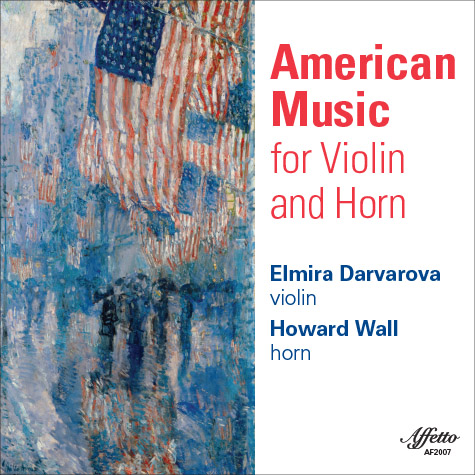 American Music for Violin and Horn – Elmira Darvarova, violin and Howard Wall, horn