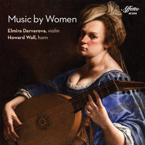 Music by Women – Elmira Darvarova, violin / Howard Wall, horn