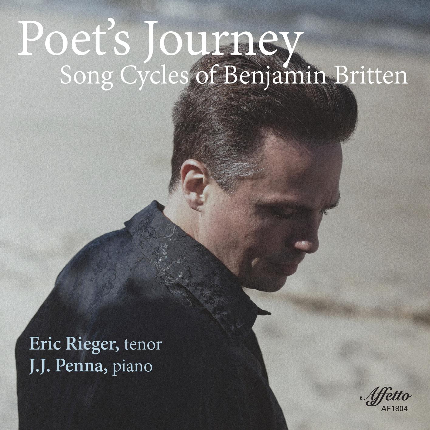 Eric Rieger, Tenor / J.J. Penna, Piano – Poet's Journey – Song Cycles of Benjamin Britten
