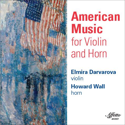 American Music for Violin and Horn – Elmira Darvarova, violin and Howard Wall, horn